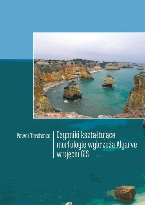 Czynniki kształtujące morfologię wybrzeża Algarve w ujęciu GIS Terefenko Paweł