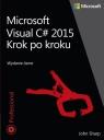 Microsoft Visual C# 2015 Krok po kroku Sharp John