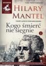Kogo śmierć nie sięgnie Tom 3  (Audiobook) Mantel Hilary
