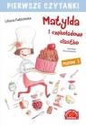 Pierwsze czytanki Matylda i czekoladowe ciastko
