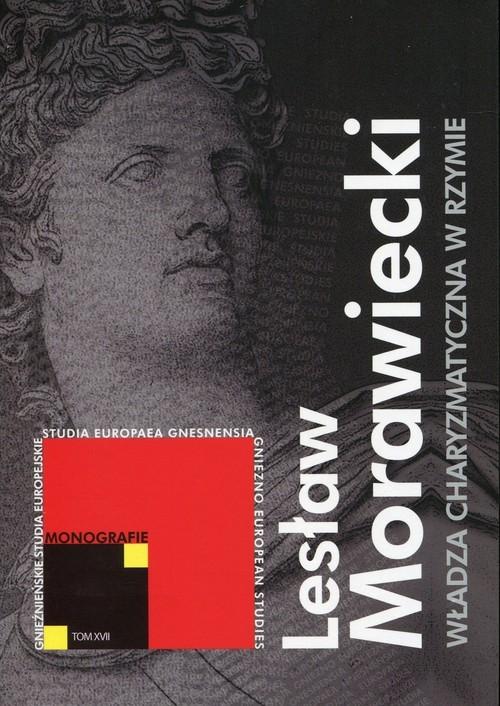 Władza charyzmatyczna w Rzymie Morawiecki Lesław