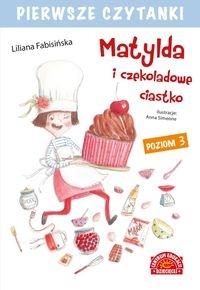 Pierwsze czytanki Matylda i czekoladowe ciastko Fabisińska Liliana