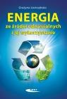 Energia ze źródeł odnawialnych i jej wykorzystanie Jastrzębska Grażyna