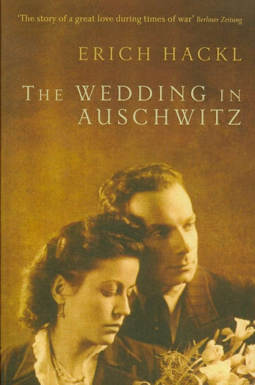 Wedding in Auschwitz Hackl Erich
