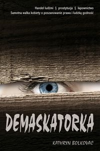 Demaskatorka (Uszkodzona okładka) Bolkovac Kathryn, Lynn Cari