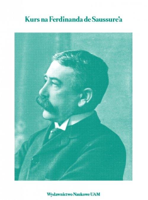 Kurs na Ferdinanda de Saussure?a Grzegorczyk Anna, Machtyl Katarzyna, Kaczmarek Agnieszka
