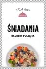 Śniadania Na dobry początek  Dobrowolska-Kierył Marta, Mrowiec Justyna