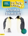 BBC Earth Do You Know? Animal Families Level 1