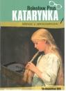 Katarynka z opracowaniem BR IBIS Bolesław Prus