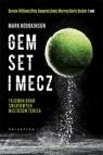 Gem, set i mecz Tajemna broń światowych mistrzów tenisa Hodgkinson Mark