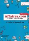 Affaires.com 3 edycja ćwiczenia niveau avance B2-C1 Penfornis Jean-Luc, Habert Laurent