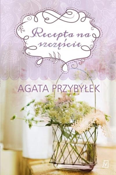 Recepta na szczęście Przybyłek Agata