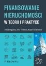 Finansowanie nieruchomości w teorii i praktyce Szelągowska Anna, Trzebiński Artur A., Orzechowski Wojciech