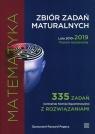 Matematyka Zbiór zadań maturalnych 2010-2019 Poziom rozszerzony