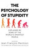 The Psychology of Stupidity Marmion Jean-Francois
