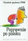 Poprawnie po polsku Poradnik językowy PWN (Uszkodzona okładka)
