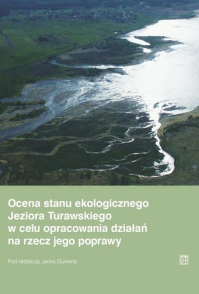 Ocena stanu ekologicznego Jeziora Turawskiego w celu opracowania działań na rzecz jego poprawy Opracowanie zbiorowe