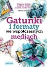Gatunki i formaty we współczesnych mediach