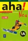 Aha! Neu 1A Podręcznik z ćwiczeniami z płytą CD Kurs podstawowy