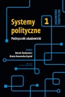 Systemy polityczne Podręcznik akademicki Tom 1 Zagadnienia teoretyczne Bankowicz Marek,  Kosowska-Gąstoł Beata