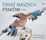 Świat naszych ptaków Hans-Wolfgang Helb