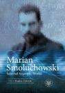 Marian Smoluchowski Selected Scientific Works