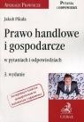 Prawo handlowe i gospodarcze w pytaniach i odpowiedziach wyd.3 Jakub Pikała