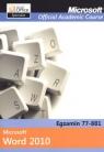 Microsoft Word 2010 Egzamin 77-881 Microsoft Official Academic Course Praca zbiorowa