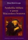 Symbolika biblijna w poezji Wiaczesława Iwanowa