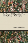 The Works Of Edgar Allan Poe; Vol IX; Essays - Philosophy Poe Edgar Allan
