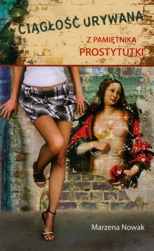 Ciągłość urywana Z pamiętnika prostytutki Nowak Marzena