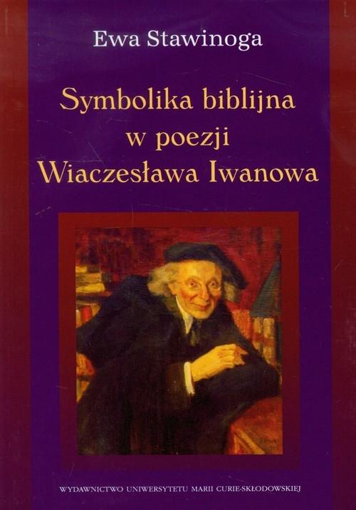 Symbolika biblijna w poezji Wiaczesława Iwanowa Stawinoga Ewa