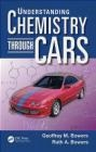 Understanding Chemistry Through Cars Ruth Bowers, Geoffrey Bowers
