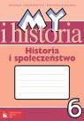My i historia Historia i społeczeństwo 6 Zeszyt ćwiczeń