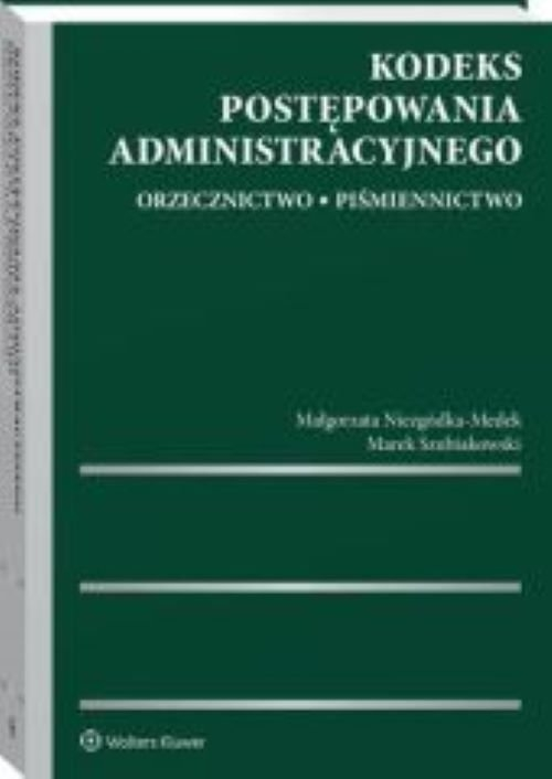Kodeks postępowania administracyjnego Niezgódka-Medek Małgorzata, Szubiakowski Marek