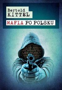 Mafia po polsku Kittel Bertold