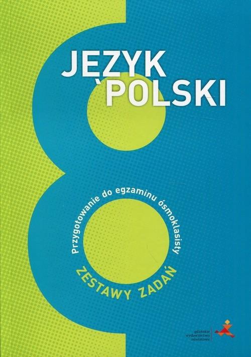Język polski 8. Przygotowanie do egzaminu ósmoklasisty. Nowak Katarzyna