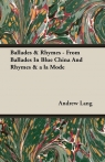 Ballades & Rhymes - From Ballades In Blue China And Rhymes & a la Mode