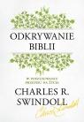 Odkrywanie Biblii. W poszukiwaniu przepisu na życie Swindoll Charles