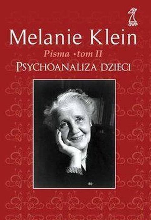 Pisma Tom 2 Psychoanaliza dzieci Klein Melanie