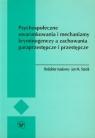 Psychospołeczne uwarunkowania i mechanizmy kryminogenezy a zachowania praca zbiorowa