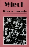 Bitwa w tramwaju Tom 1 Wiech Wiechecki Stefan