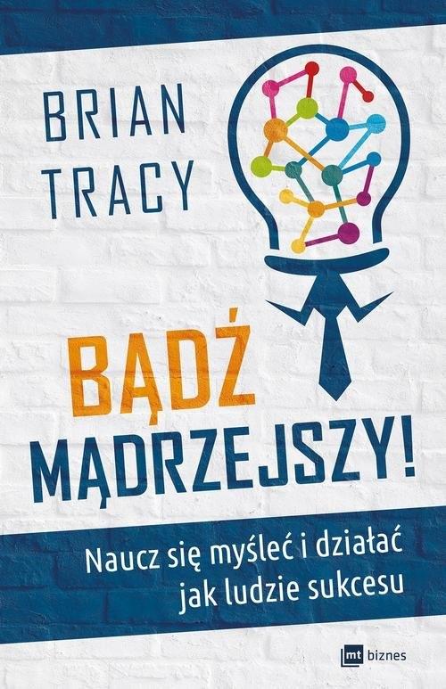 Bądź mądrzejszy! Tracy Brian
