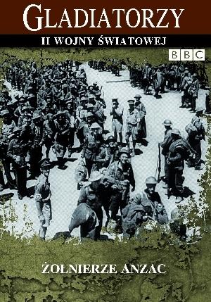 Żołnierze ANZAC (seria Gladiatorzy II wojny światowej)