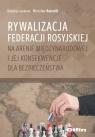 Rywalizacja Federacji Rosyjskiej na arenie międzynarodowej i jej konsekwencje