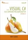 Visual C# dla zupełnie początkujących Owoce programowania. Wydanie IV Tony Gaddis