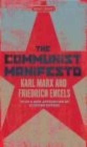 The Communist Manifesto Friedrich Engels, Karl Marx