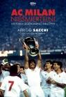 AC Milan Nieśmiertelni. Historia legendarnej drużyny Sacchi Arrigo, Garlando Luigi