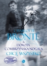 Chcę wszystko  Bronte Charlotte, Combrzyńska-Nogala Dorota