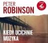 Kiedy ucichnie muzyka  (Audiobook) Robinson Peter